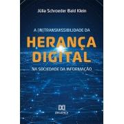 A (In)transmissibilidade da herança digital na sociedade da informação