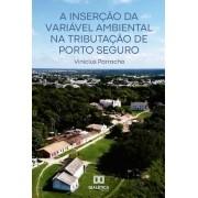 A inserção da variável ambiental na tributação de Porto Seguro