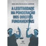A legitimidade na ponderação dos direitos fundamentais na  esfera administrativa em face da teoria da democracia deliberativa