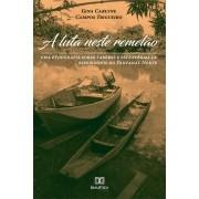 A luta neste remelão: uma etnografia sobre saberes e estratégias de ribeirinhos do Pantanal Norte
