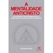 A mentalidade anticristo: as estratégias comportamentais para a consolidação de um globalismo anticristão
