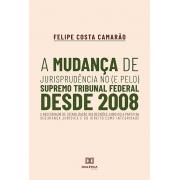 A mudança de jurisprudência no (e pelo) Supremo Tribunal Federal desde 2008