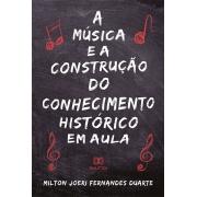 A música e a construção do conhecimento histórico em aula