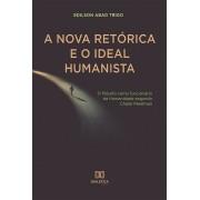 A Nova Retórica e o Ideal Humanista: o filósofo como funcionário da Humanidade segundo Chaïm Perelman