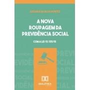 A nova roupagem da previdência social: com a Lei 13.135/15