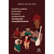 A política pública de Direitos Humanos fundamentada na luta por reconhecimento
