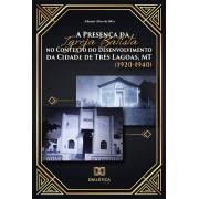 A presença da Igreja Batista no contexto do desenvolvimento da cidade de Três Lagoas, MT (1920-1940)