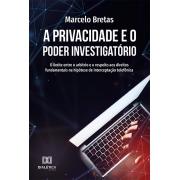 A privacidade e o poder investigatório