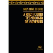A raça como tecnologia de governo