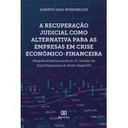A recuperação judicial como alternativa para as empresas em crise econômico-financeira: pesquisa empírica junto ao 2o Juizado da Vara Empresarial de Porto Alegre/RS