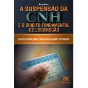 A suspensão da CNH e o Direito Fundamental de locomoção: o acesso à justiça pela conciliação nas ações de trânsito