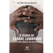A Teoria de Cesare Lombroso e sua influência na sociedade