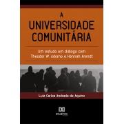 A universidade comunitária: um estudo em diálogo com Theodor W. Adorno e Hannah Arendt