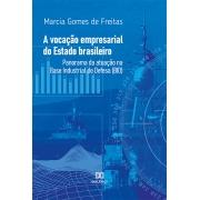 A vocação empresarial do Estado brasileiro: panorama da atuação na Base Industrial de Defesa (BID)