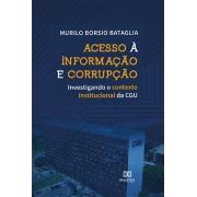 Acesso à informação e corrupção: investigando o contexto institucional da CGU