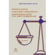 Acesso à Justiça e equilíbrio democrático- Volume 1: intercâmbios entre Civil Law e Common Law