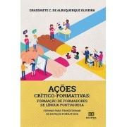 Ações crítico-formativas: formação de formadores de língua portuguesa : formar para transformar os espaços formativos