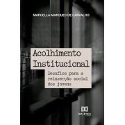 Acolhimento institucional: desafios para a reinserção social dos jovens