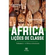 África. Lições de Classe: Volume 2 - a África colonizada