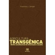 Agricultura transgênica: direito constitucional de informação e escolha