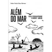 Além do mar: pesca e pessoa no povoado de Moreré - Cairu/BA