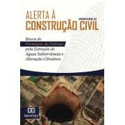 Alerta à construção civil: riscos de formação de dolinas pela extração de águas subterrâneas e alteração climática