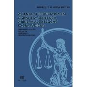 Alienação fiduciária em garantia, sentença arbitral e execução extrajudicial: um direito real de garantia aplicado à desjudicialização