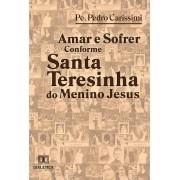 Amar e sofrer conforme Santa Teresinha do Menino Jesus