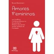 Amores femininos: os conflitos contemporâneos no envolvimento afetivo-sexual da mulher solteira de Fortaleza