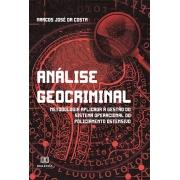 Análise geocriminal: metodologia aplicada à gestão do sistema operacional do policiamento ostensivo