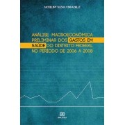 Análise macroeconômica preliminar dos gastos em saúde do Distrito Federal no período de 2006 a 2008