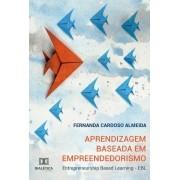 Aprendizagem baseada em empreendedorismo: entrepreneurship  based learning - EBL