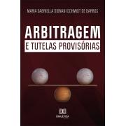 Arbitragem e tutelas provisórias