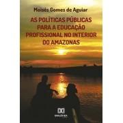 As políticas públicas para a educação profissional no interior do Amazonas