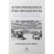 Autorresponsabilidade da vítima e Imputação Objetiva: casos de contribuição à autocolocação e heterocolocação consentida em risco