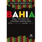 Bahia: Nos Trilhos Da Colônia Leopoldina (História, Educação Básica, Quilombo, Currículo)