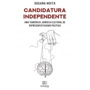 Candidatura independente: uma tendência jurídica eleitoral de representatividade política