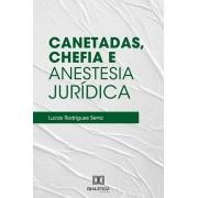 Canetadas, chefia e anestesia jurídica: o direito sendo instrumentalizado para esconder conflitos sociais