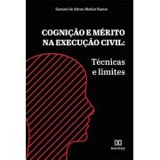 Cognição e mérito na execução civil: técnicas e limites