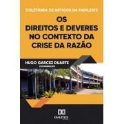Coletânea de artigos da FADILESTE: os direitos e deveres no contexto da crise da razão