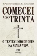 Comecei aos trinta: o testemunho de Deus na minha vida