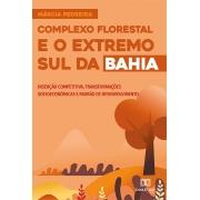 Complexo florestal e o extremo sul da Bahia: inserção competitiva, transformações socioeconômicas e padrão de desenvolvimento