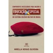 Componentes necessários para inserir a educação especial no sistema Colégio Militar do Brasil