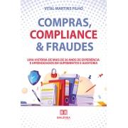 Compras, Compliance & Fraudes: uma história de mais de 30 anos de experiência e aprendizados em Suprimentos e Auditoria