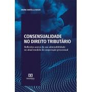 Consensualidade no direito tributário: reflexões acerca da sua admissibilidade no atual modelo de cooperação processual