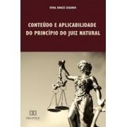 Conteúdo e aplicabilidade do princípio do Juiz Natural