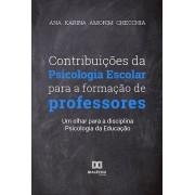 Contribuições da psicologia escolar para formação dos professores: um olhar para a disciplina Psicologia da Educação
