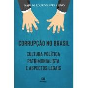 Corrupção no Brasil: cultura política patrimonialista e aspectos legais