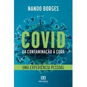 COVID - da contaminação à cura: uma experiência pessoal