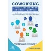 Coworking: a revolução do trabalho em ambientes compartilhados